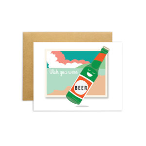Wish You Were Beer Card from ilootpaperie